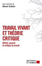 CUKIER A. (2017), Travail Vivant et théorie critique, PUF-Humensis.