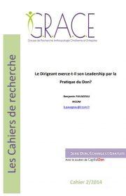 Cahier du GRACE - LE DIRIGEANT EXERCE-T-IL SON LEADERSHIP PAR LA PRATIQUE DU DON?