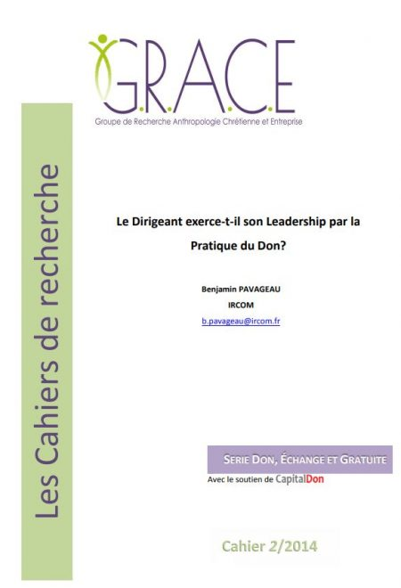 Cahier du GRACE - LE DIRIGEANT EXERCE-T-IL SON LEADERSHIP PAR LA PRATIQUE DU DON?